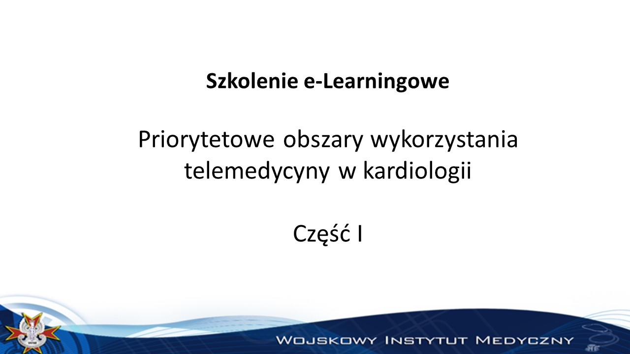 Priorytetowe obszary wykorzystania telemedycyny w kardiologii część I